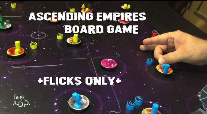 "Geek A.D.D. Plays ""Ascending Empires!"""