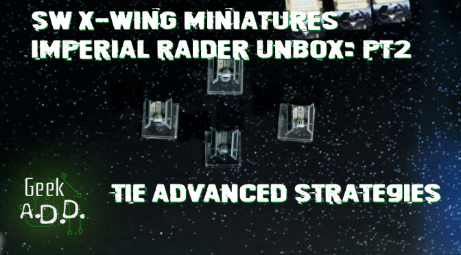 Imperial Raider Pt2: TIE Advanced Strategies