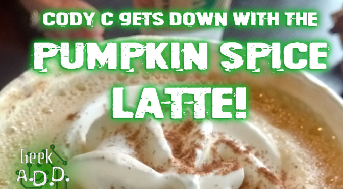 Cody C Gets Down with the Pumpkin Spice Latte