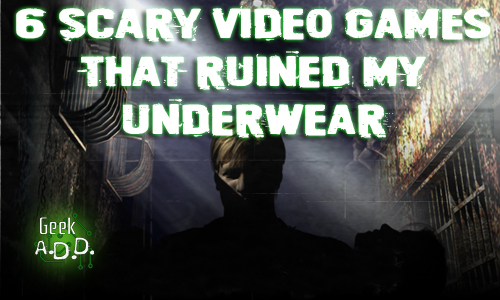 6 Scary Video Games That Ruined My Underwear