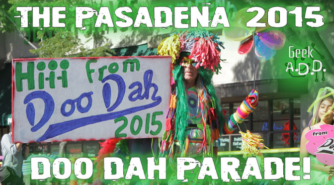 The Pasadena Doo Dah Parade!