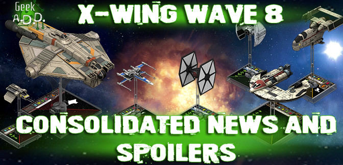 X-Wing Wave 8 Consolidated News and Spoilers