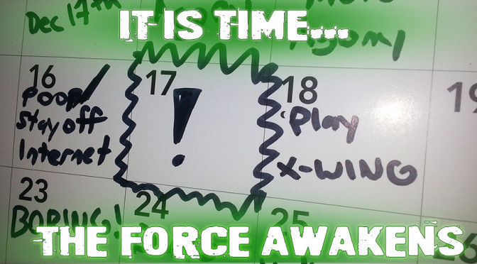 It Is Time…The Force Awakens