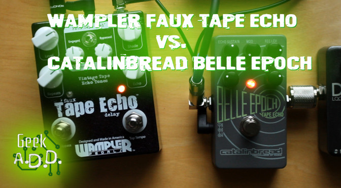Wampler Faux Tape Echo vs Catalinbread Belle Epoch (a quick comparison)