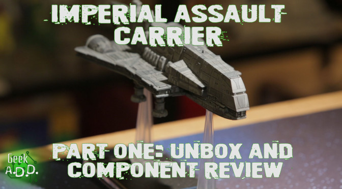 Imperial Assault Carrier (aka Gozanti) Unboxing Part One
