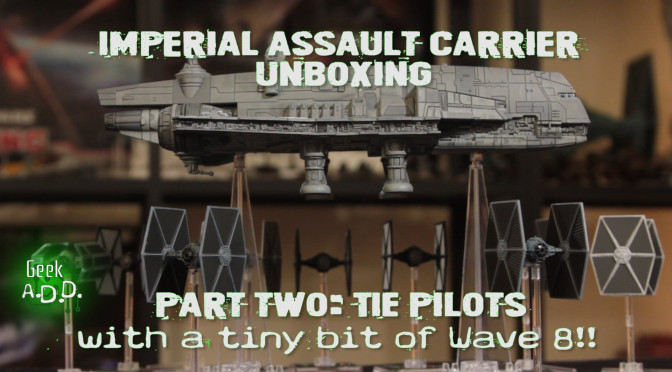 Gozanti Unbox Pt2!  TIE Pilots (and a tiny bit of Wave 8)