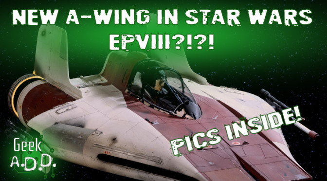 New A-Wing in Star Wars Episode VIII?!?!