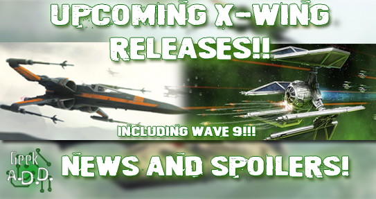 X-Wing Wave 9 News and all Upcoming Releases!