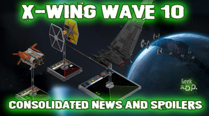 X-Wing Wave 10 Consolidated News and Spoilers!
