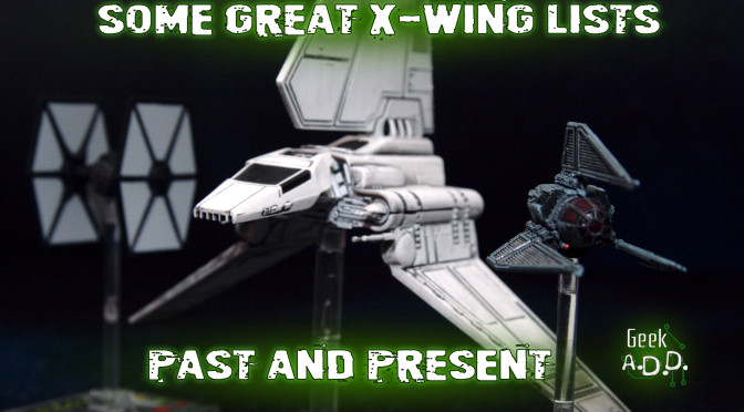 Some Great X-Wing Lists, Past and Present