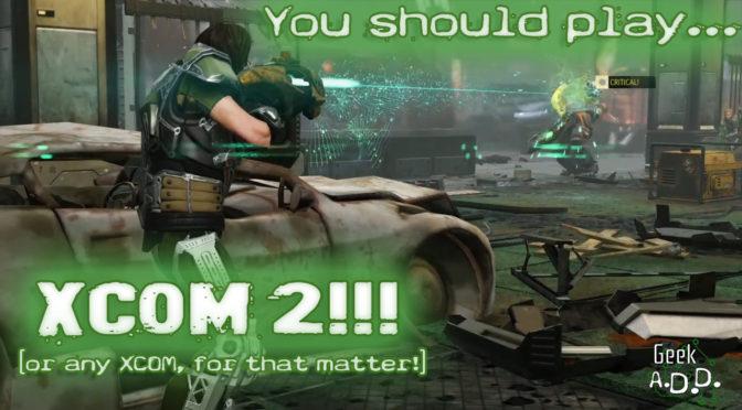 Play XCOM!
