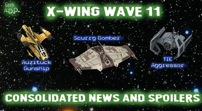 X-Wing Wave 11 Consolidated News and Spoilers