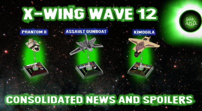 X-Wing Wave 12 Consolidated News and Spoilers!