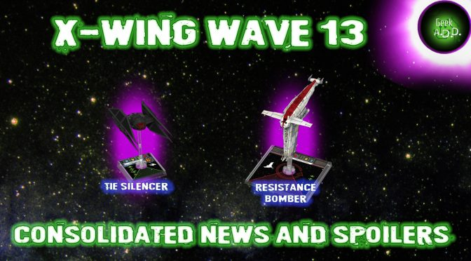 X-Wing Wave 13 Consolidated News and Spoilers!
