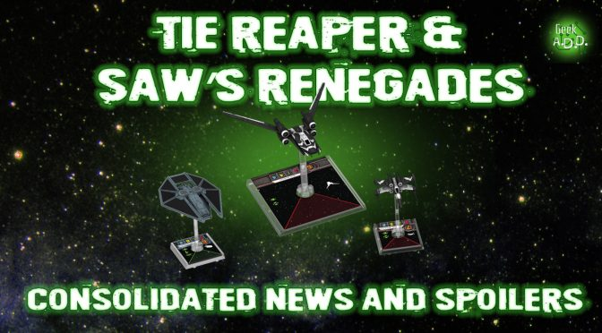 TIE Reaper and Saw's Renegades!